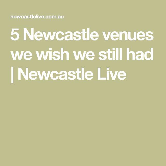 5 Newcastle venues we wish we still had | Newcastle Live