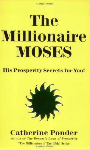 132 best catherine ponder images on pinterest positive the millionaire moses his prosperity secrets for you millionaires of the fandeluxe Choice Image
