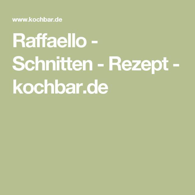 Raffaello - Schnitten - Rezept - kochbar.de