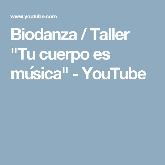 "Biodanza / Taller ""Tu cuerpo es música"" - YouTube"