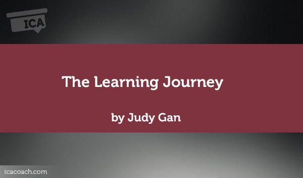 Coaching Case Study: The Learning Journey  Coaching Case Study By Judy Gan (Career Coach, SINGAPORE)
