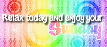 Relax Today and Enjoy Your Sunday day relax friend days of the week sunday sunday greeting