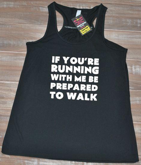 If You're Running With Me Be Prepared To Walk Shirt - Running Tank Top Funny - Running Shirt Womens