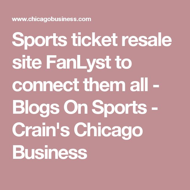 Sports ticket resale site FanLyst to connect them all - Blogs On Sports - Crain's Chicago Business