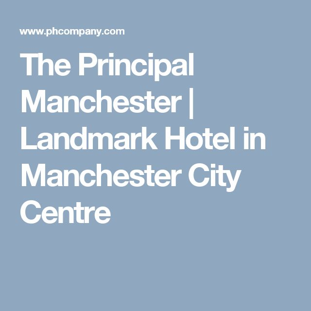 The Principal Manchester | Landmark Hotel in Manchester City Centre