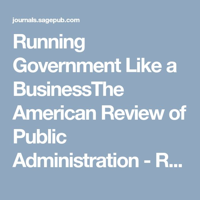 Running Government Like a BusinessThe American Review of Public Administration - Richard C. Box, 1999