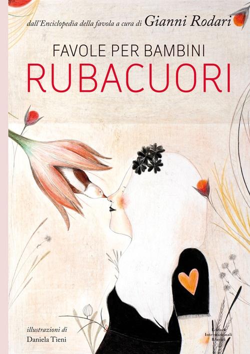 È uscito il sesto volume della collana di Editori Internazionali Riuniti, Favole per bambini rubacuori dall'Enciclopedia della favola a cura di Gianni Rodari.     In più, oggi è il primo giorno di primavera.