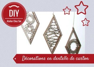 Fiche créative pour fabriquer des décorations en dentelle de carton - DIY Atelier Chez Soi