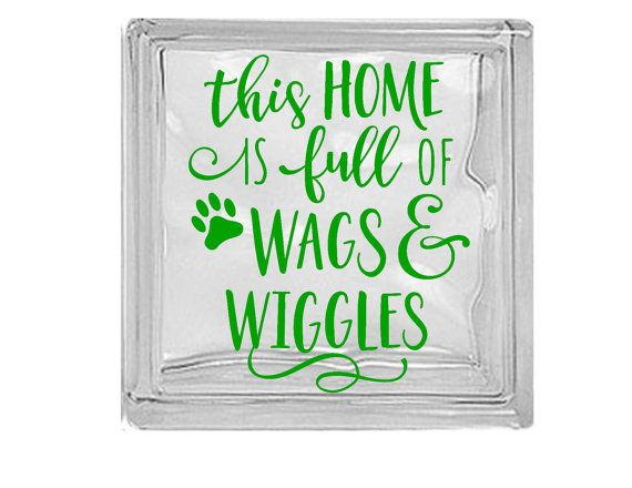 This home is full of wags and wiggles  decal by PersonalizedbyDawn