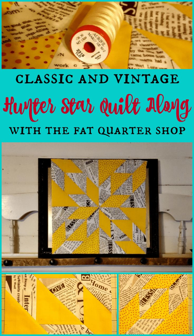 Classic & Vintage ~ Hunter Star Quilt Along with the Fat Quarter Shop ~ Teadoddles
