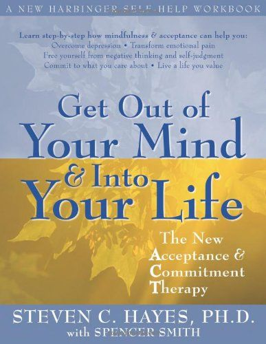 BIGWORDS.com | Cheapest copy of Get Out of Your Mind and Into Your Life: The New Acceptance and Commitment Therapy (A New Harbinger Self-Hel...