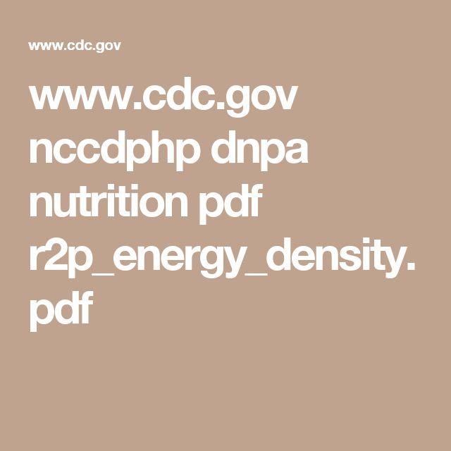 www.cdc.gov nccdphp dnpa nutrition pdf r2p_energy_density.pdf