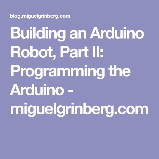 Building an Arduino Robot, Part II: Programming the Arduino - miguelgrinberg.com