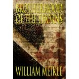 Brotherhood of the Thorns (Kindle Edition)By William Meikle