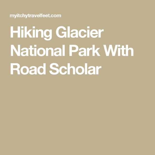 Hiking Glacier National Park With Road Scholar