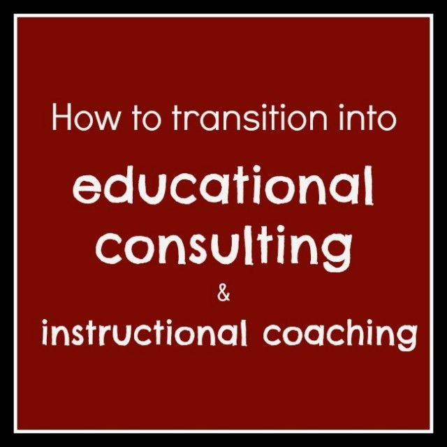 How to Transition Into Educational Consulting: great advice for anyone wanting to be an education consultant or instructional coach!