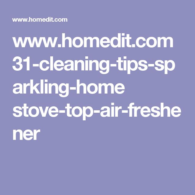 www.homedit.com 31-cleaning-tips-sparkling-home stove-top-air-freshener