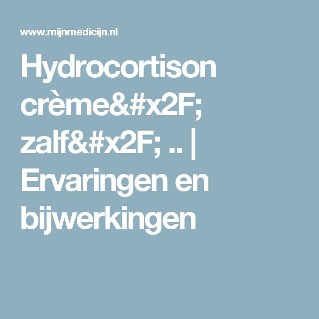 Hydrocortison crème/ zalf/ .. | Ervaringen en bijwerkingen