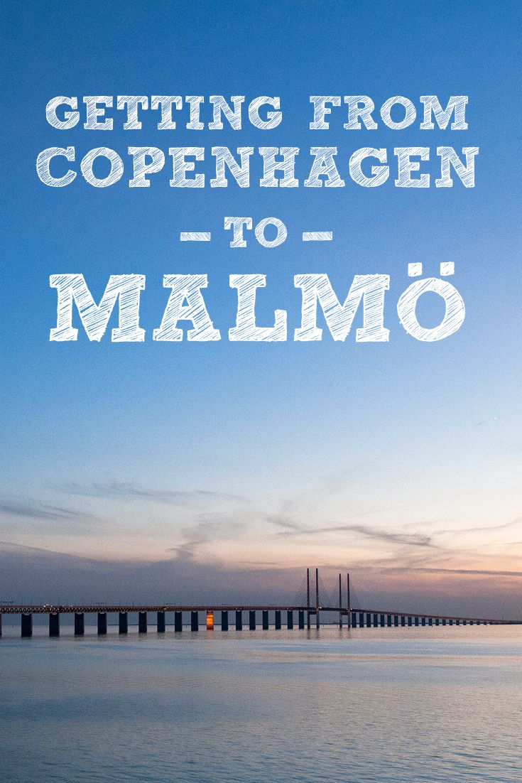 Everything you need to know about getting from Copenhagen to Malmö, on the Swedish side of the bridge.