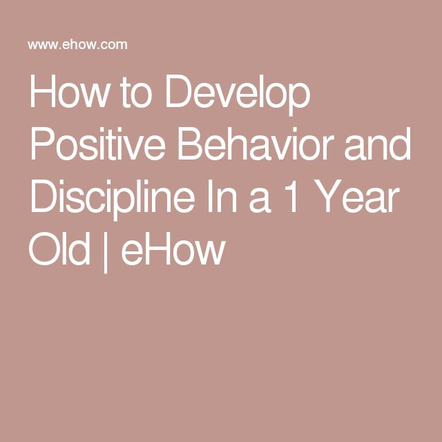 How to Develop Positive Behavior and Discipline In a 1 Year Old   eHow