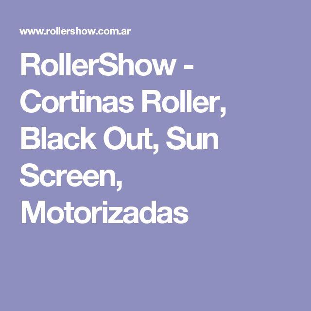 RollerShow - Cortinas Roller, Black Out, Sun Screen, Motorizadas