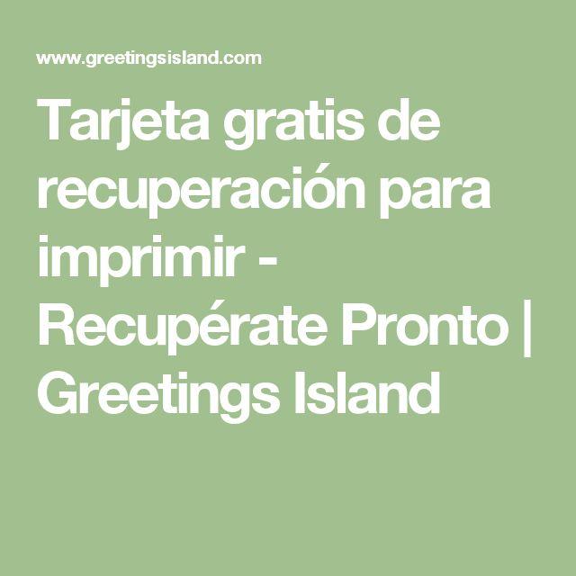 Tarjeta gratis de recuperación para imprimir - Recupérate Pronto | Greetings Island