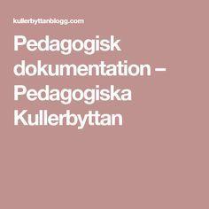 Pedagogisk dokumentation – Pedagogiska Kullerbyttan