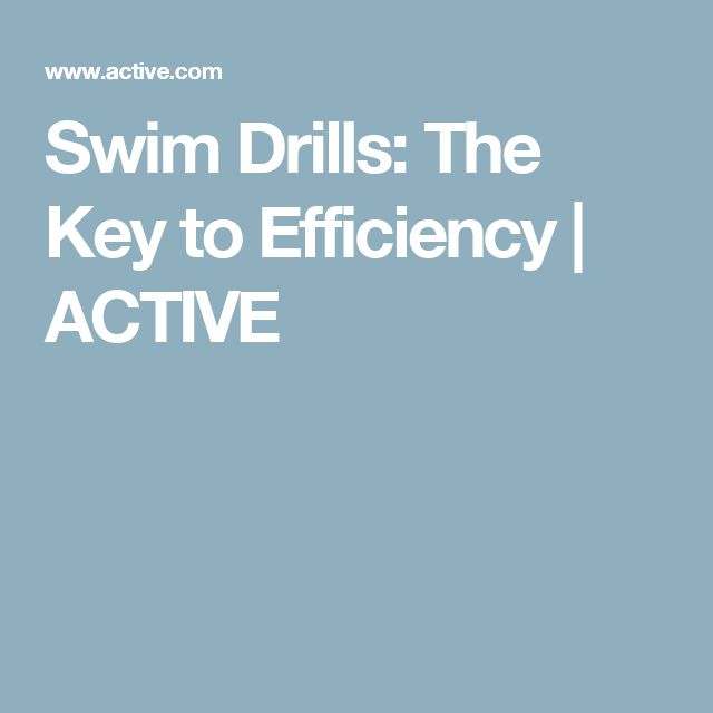 Swim Drills: The Key to Efficiency | ACTIVE