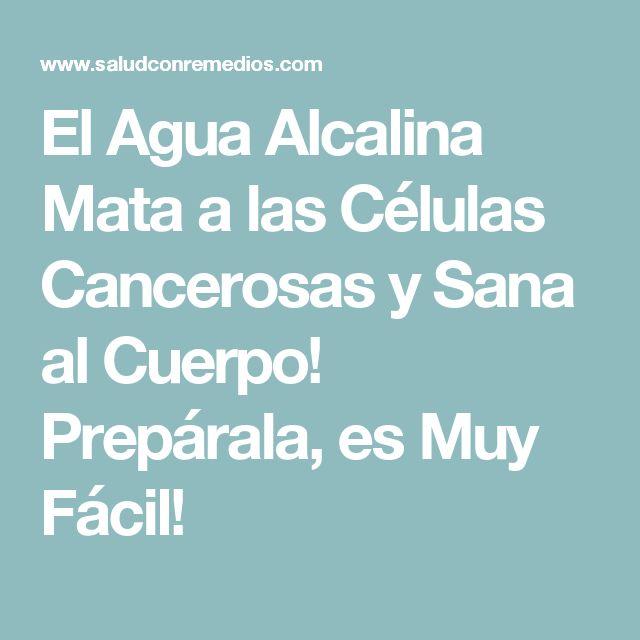 El Agua Alcalina Mata a las Células Cancerosas y Sana al Cuerpo! Prepárala, es Muy Fácil!