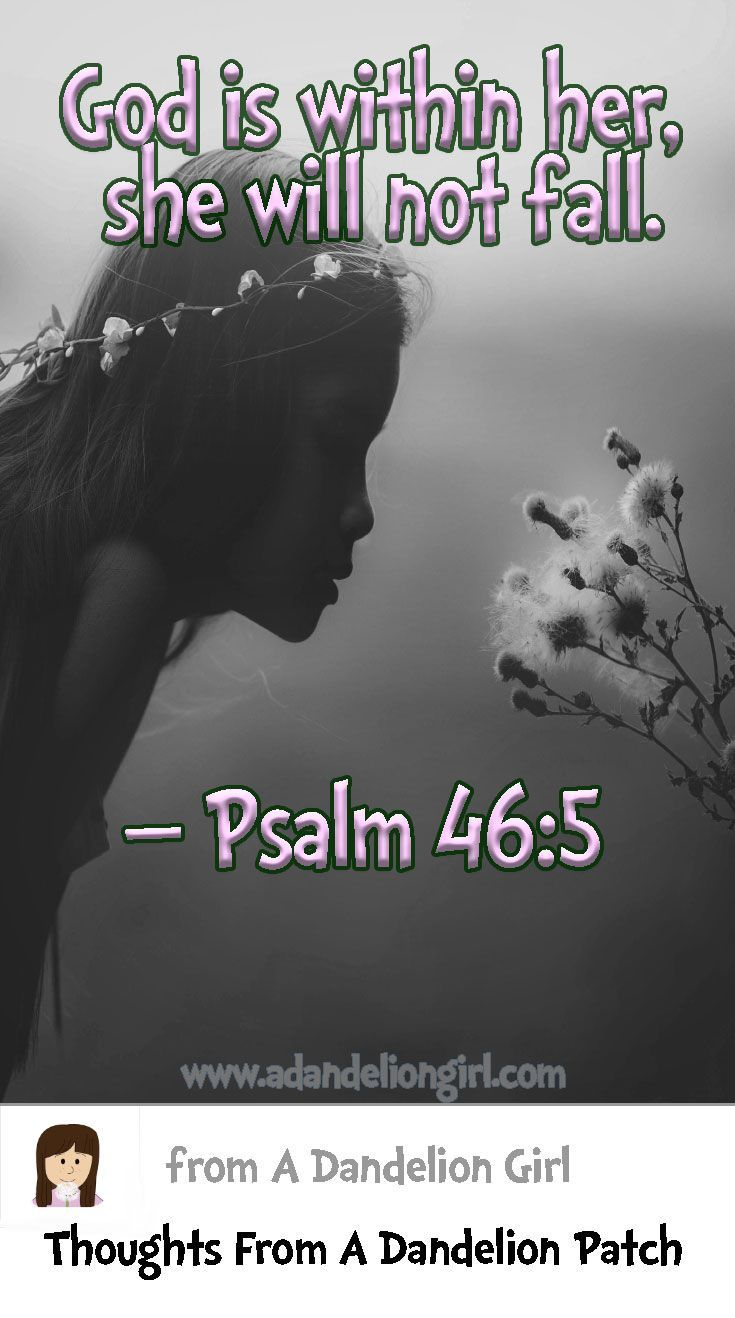 God is within her, she will not fall: Psalm 46:5 Lots of Inspirational Quotes, Children's Quotes and Beautiful Sayings! All mixed in with beautiful scenes of sunsets, sunrises and of the ocean! I hope you enjoy our site! http://www.adandeliongirl.com/#!inspirational-thoughts/c1vi9