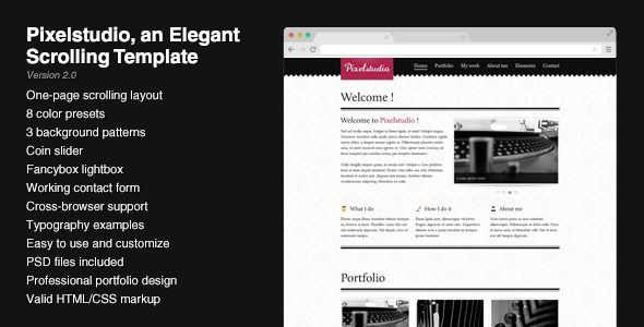 Pixelstudio - An elegant scrolling one-page layout   http://themeforest.net/item/pixelstudio-an-elegant-scrolling-onepage-layout/106320?ref=damiamio             Pixelstudio is a simple and elegant one-page template built on the 960 grid with some nice JQuery powered effects.   The layout is scrolling vertically and is provided with 8 custom color variants + 3 background patterns. This theme also includes a working AJAX contact form ready to use (you only have to add your email address).  …