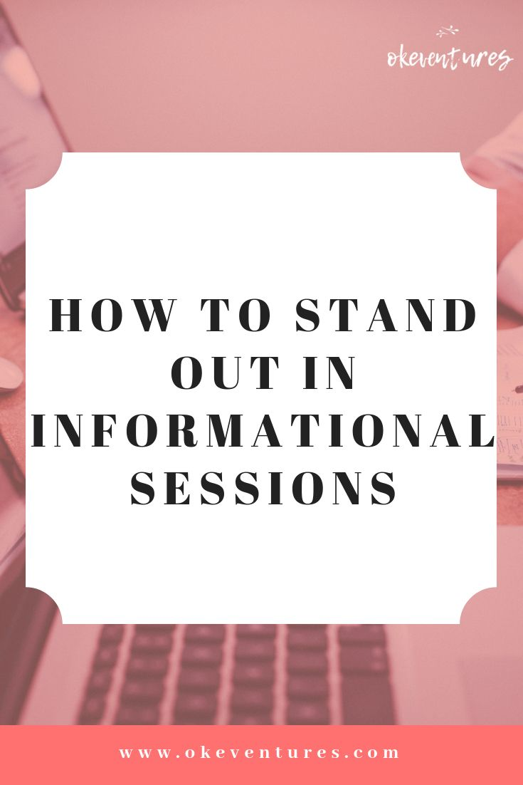 How to Stand Out In Informational Sessions | || okeventures