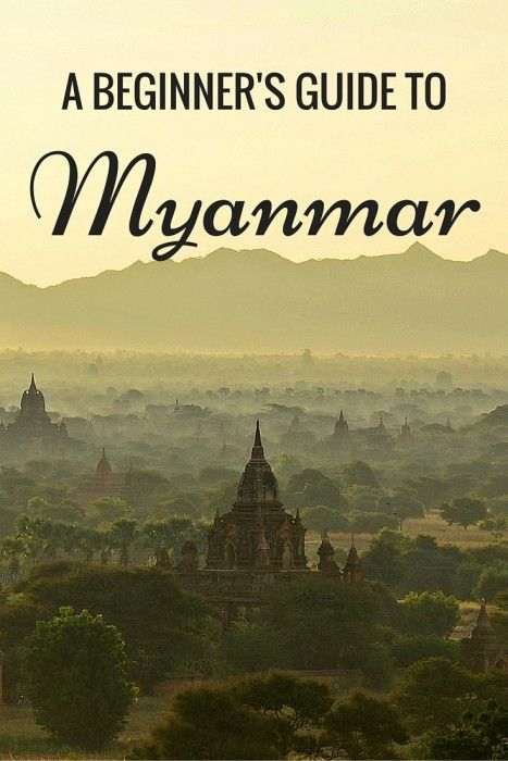 A Beginner's Guide to Travel in Myanmar