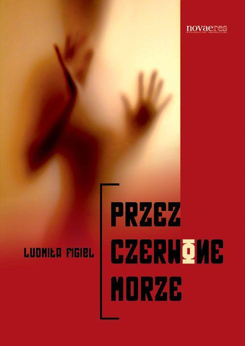 'Przez czerwone morze' book cover, Ludmiła Figiel