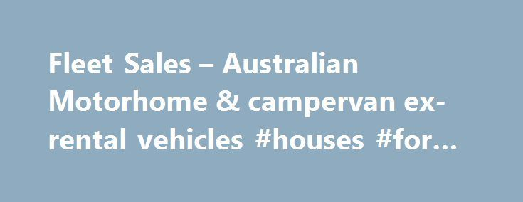 Fleet Sales – Australian Motorhome & campervan ex-rental vehicles #houses #for #let http://rentals.remmont.com/fleet-sales-australian-motorhome-campervan-ex-rental-vehicles-houses-for-let/  #ex rental cars for sale # Apollo RV Sales For 30 years Apollo Motorhome Holidays has offered unforgettable RV holidays to guests across the world. As Australia's largest privately RV company, Apollo operates a rental fleet of thousands of vehicles throughout Australia, New Zealand, the USA and Canada…