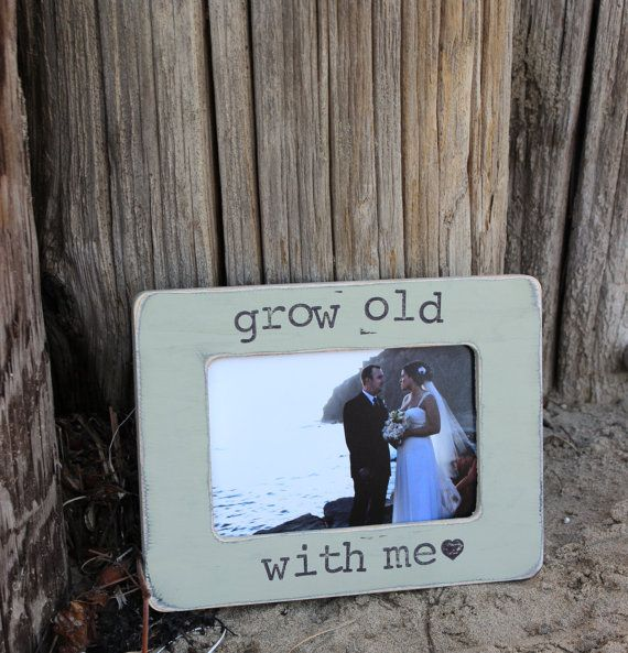Wedding Anniversary LOVE Picture Frame GIFT 'Grow Old With Me'  Distressed Rustic Shabby Wedding Anniversary on Etsy, $25.00