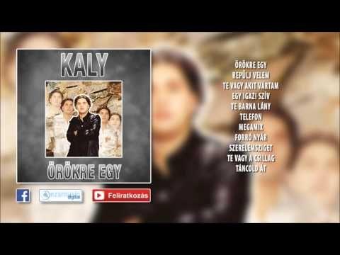 ✮ Kaly ~ Örökre egy (teljes album) | Nagy Zeneklub | - YouTube