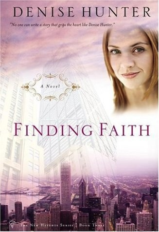 Finding Faith by Denise Hunter (New Heights, book 3) #ChristianFiction