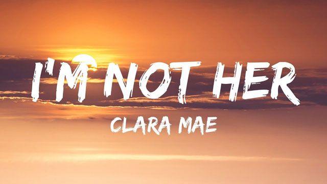 New Audio Clara Mae I M Not Her Lyrics Mp3 Download Justvideolife Clara Mae Trending Songs Cool Lyrics