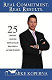 Real Commitment. Real Results.: 25 Essential Rules For Buying & Selling Real Estate in Any Kind of Market by Mike Koperna (Author) #Kindle US #NewRelease #Business #Money #eBook #ad