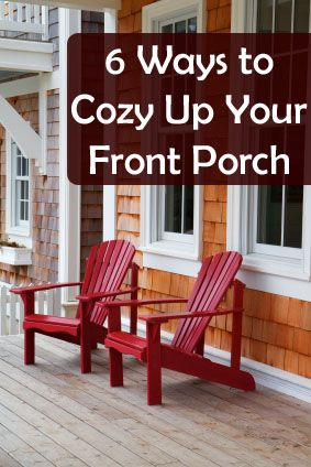 6 Ways to Cozy Up Your Front Porch