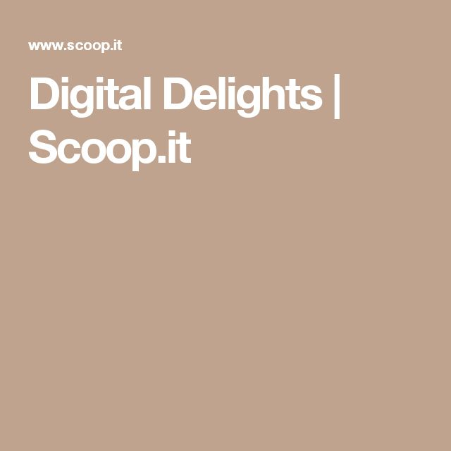 Digital Delights | Scoop.it