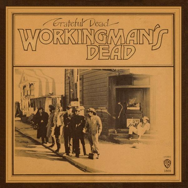 """Grateful Dead """"Workingman's Dead"""" 1970"""