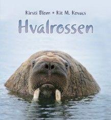 Hvalrossen av Kirsti Blom og Kit M. Kovacs (Innbundet)