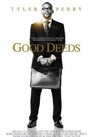 Good Deeds Full Movie Free. Businessman Wesley Deeds is jolted out of his scripted life when he meets Lindsey, a single mother who works on the cleaning crew in his office building.