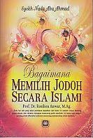 TOKO BUKU RAHMA: BAGAIMANA MEMILIH JODOH SECARA ISLAMI