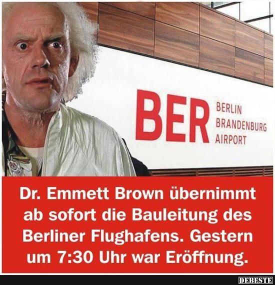 Dr. Emmett Brown übernimmt ab sofort die Bauleitung des..» «