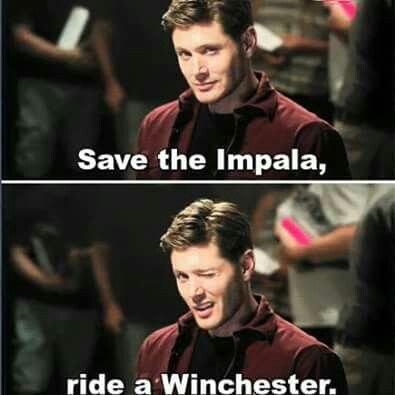 Save the Impala, ride a Winchester!! Don't have to ask me twice.....I call Dean!!! #supernatural