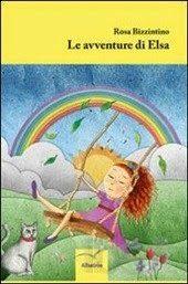 """rosa bizzintino - Google+ - Un'ottima lettura per i bambini """"Le avventure di Elsa"""": il… Un'ottima idea regalo per lettori di tutte le età!"""