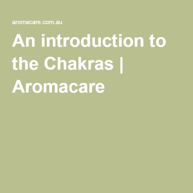An introduction to the Chakras | Aromacare